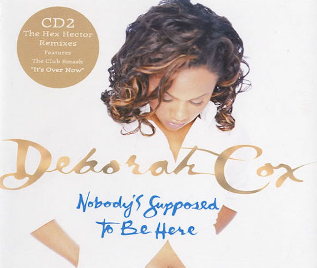 Deborah+Cox+Nobodys+Supposed+To+Be+Here-436916.jpg